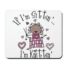 I'm Knittin' Mousepad