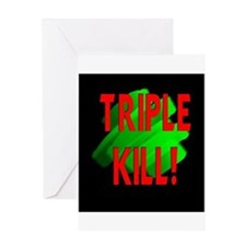 TripleKill.JPG Greeting Card