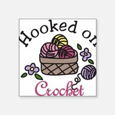"Hooked On Crochet Square Sticker 3"" x 3"""