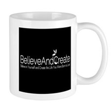 Believe and Create Mug