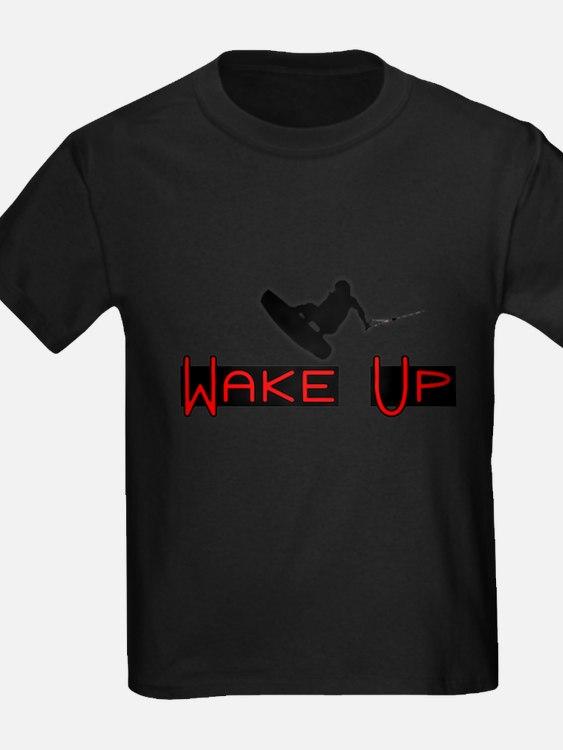 Wake Up 2 T-Shirt