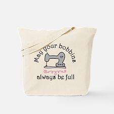 May Your Bobbins Tote Bag