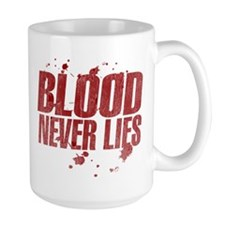 blood_never_lies.png Mug