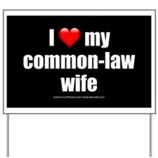 """""""I Love Common-Law Wife"""" Yard Sign"""