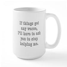 Stop Helping Mug
