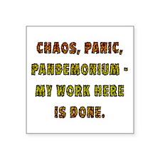"""Chaos Panic Square Sticker 3"""" x 3"""""""