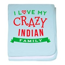 I Love My Crazy Indian Family baby blanket