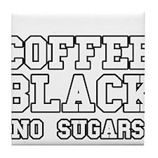 Coffee Black No Sugars Tile Coaster
