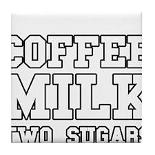Coffee Milk Two Sugars Tile Coaster