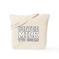 Coffee Milk Two Sugars Tote Bag
