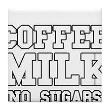Coffee Milk No Sugars Tile Coaster