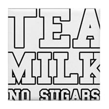 Tea Milk No Sugars Tile Coaster