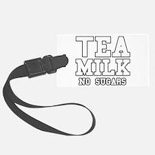 Tea Milk No Sugars Luggage Tag