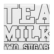 Tea Milk Two Sugars Tile Coaster