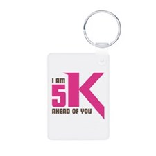 5K Ahead Of You Keychains