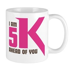 5K Ahead Of You Mug
