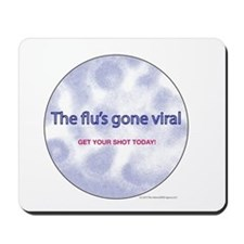 The Flu's Gone Viral Mousepad
