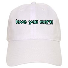 Love you more Baseball Cap