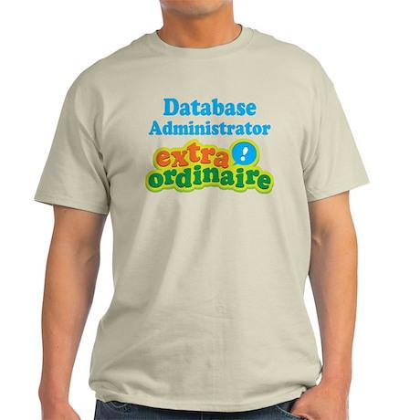 Database Administrator Extraordinaire Light T-Shir