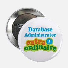 "Database Administrator Extraordinaire 2.25"" Button"