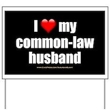"""Love Common-Law Husband"" Yard Sign"