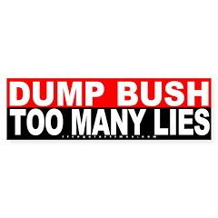 Bush: Too Many Lies Bumper Bumper Sticker