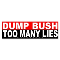 Bush: Too Many Lies Bumper Bumper Sticker