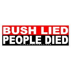 Bush Lied People Died Bumper Bumper Sticker