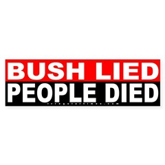 Bush Lied People Died Bumper Bumper Sticker