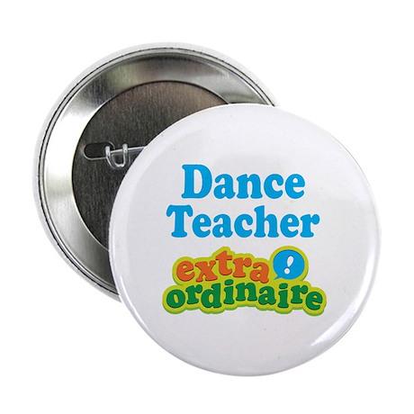 """Dance Teacher Extraordinaire 2.25"""" Button (10 pack"""