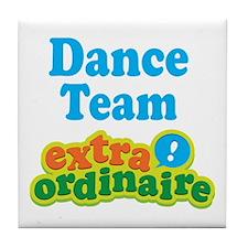 Dance Team Extraordinaire Tile Coaster