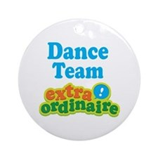 Dance Team Extraordinaire Ornament (Round)