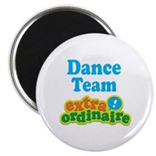 Dance Team Extraordinaire Magnet