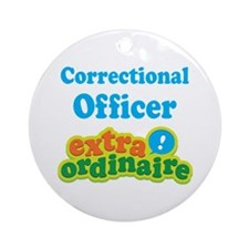 Correctional Officer Extraordinaire Ornament (Roun