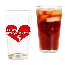 Be My anti Valentine Drinking Glass