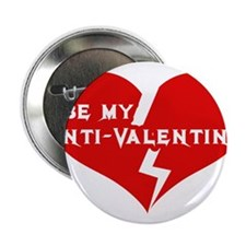 "Be My anti Valentine 2.25"" Button"