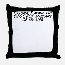 Unique I made a huge mistake Throw Pillow