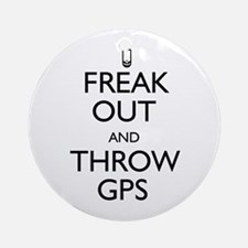Freak Out and Throw GPS Ornament (Round)