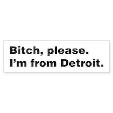 Im from Detroit Bumper Sticker
