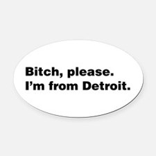 Im from Detroit Oval Car Magnet
