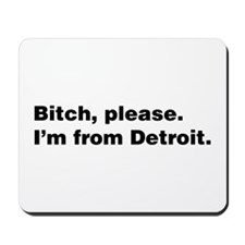 Im from Detroit Mousepad