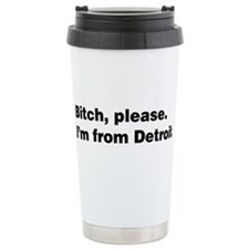 Im from Detroit Travel Mug