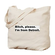 Im from Detroit Tote Bag