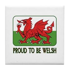 ...Proud To Be Welsh... Tile Coaster