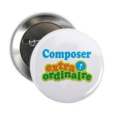 "Composer Extraordinaire 2.25"" Button"