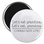 Lets eat grandma. Commas save lives Magnets