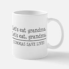 Lets eat grandma. Commas save lives Mugs