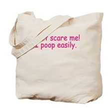 Don't Scare Me! I Poop Easily Tote Bag