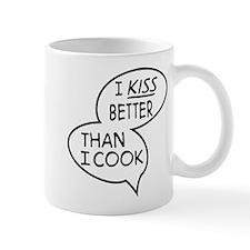 I kiss better than I cook Mug
