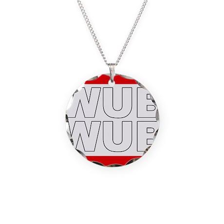 Wub Wub Necklace Circle Charm
